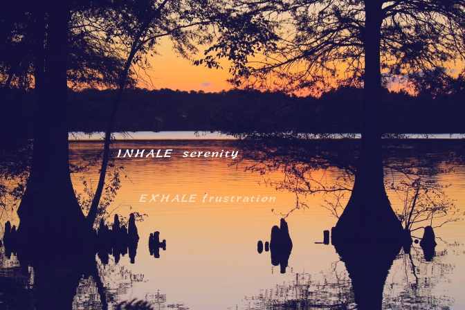 inhale … exhale …